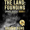 The Land: Founding: Chaos Seeds, Book 1 Audiobook by Aleron Kong Narrated by Guy Williams