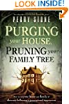 Purging Your House, Pruning Your Fami...