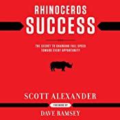 Rhinoceros Success: The Secret to Charging Full Speed toward Every Opportunity | [Scott Alexander]