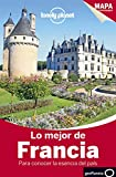Lonely Planet Lo Mejor de Francia (Travel Guide) (Spanish Edition)