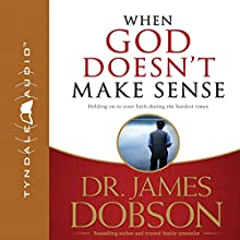 When God Doesn't Make Sense | Livre audio Auteur(s) : James C. Dobson Narrateur(s) : Mike Trout