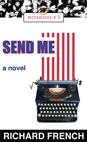 Book: SEND ME (Witnesses Book 5) by Richard French