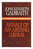 Annals of An Abiding Liberal (0233972099) by John Kenneth Galbraith