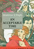 An Acceptable Time (A Wrinkle in Time Quintet) by L'Engle, Madeleine (1989) Hardcover