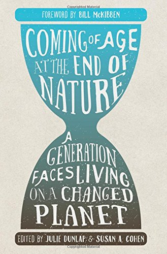 Coming of Age at the End of Nature: A Generation Faces Living on a Changed Planet (The End Of Nature compare prices)