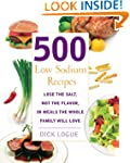 500 Low Sodium Recipes: Lose the salt...