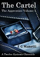 The Cartel, The Apprentice Volume 1 (The Twelve Systems Chronicles) [Kindle Edition]