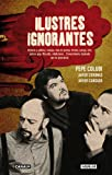 img - for Ilustres ignorantes (Spanish Edition) book / textbook / text book