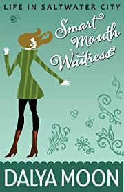 Smart Mouth Waitress (Romantic Comedy) (Life in Saltwater City)