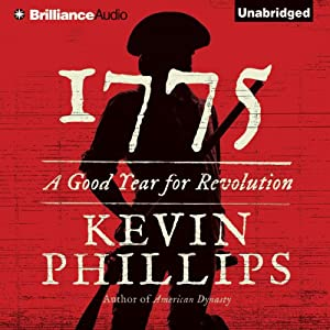 1775: A Good Year for Revolution | [Kevin Phillips]