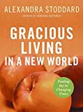 Gracious Living in a New World: Finding Joy in Changing Times