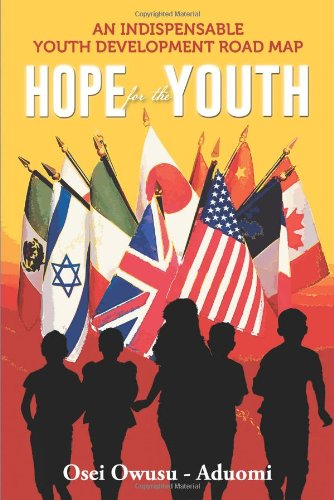 Hope for the Youth: An Indispensable Youth Development Road Map