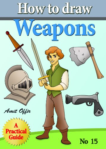 how to draw weapons, pistols, arrows, clubs, swords and more step by step (how to draw comics and cartoon characters)