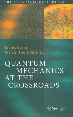 Quantum Mechanics at the Crossroads (The Frontiers Collection)