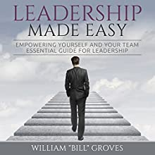 Leadership Made Easy: Empowering Yourself and Your Team - Essential Guide for Leadership (       UNABRIDGED) by William