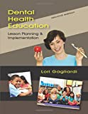 img - for Dental Health Education: Lesson Planning and Implementation, Second Edition book / textbook / text book