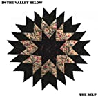 In The Valley Below - Belt - Vinyl Record Import 2014 (PRE-ORDER 3-10)
