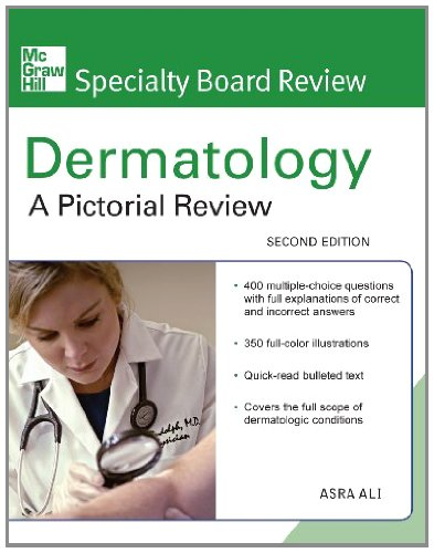 Asra Ali - McGraw-Hill Specialty Board Review Dermatology: A Pictorial Review, Second Edition