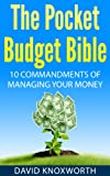 The Pocket Budget Bible: 10 Commandments of Managing Your Money