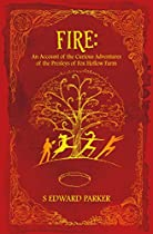 Fire: An Account Of The Curious Adventures Of The Presleys Of Fox Hollow Farm (the Element Series Book 1)