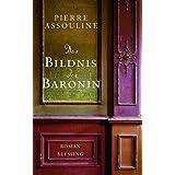 """Das Bildnis der Baronin: Romanvon """"Pierre Assouline"""""""