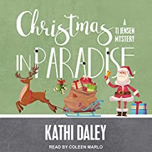 Christmas in Paradise: TJ Jensen Mystery Series, Book 4 Audiobook by Kathi Daley Narrated by Coleen Marlo