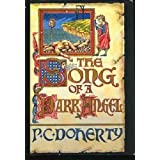 The Song of a Dark Angel: A Medieval Mystery Featuring Hugh Corbettby P. C. Doherty