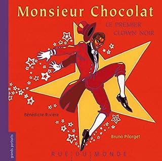 Monsieur Chocolat : le premier clown noir, Rivière, Bénédicte