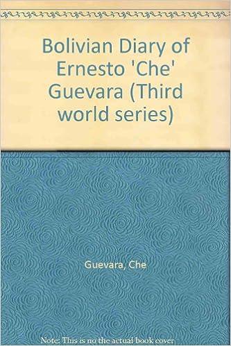 Bolivian Diary of Ernesto 'Che' Guevara (Third world series)