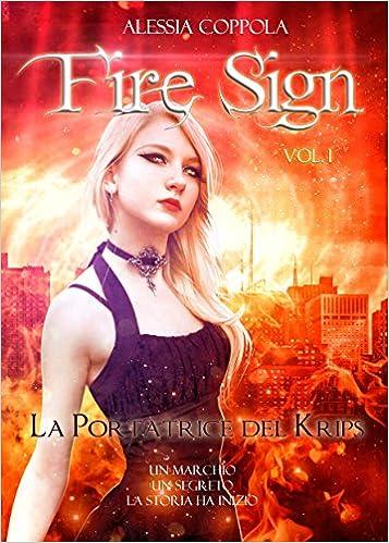 Alessia Coppola - Fire Sign Vol. 1 - La Portatrice del Krips (2015)