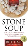 Stone Soup: The Secret Recipe for Making Something from Nothing