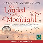 She Landed by Moonlight: The Story of Secret Agent Pearl Witherington | Carole Seymour-Jones