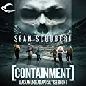 Containment: Alaskan Undead Apocalypse, Book 2 Audiobook by Sean Schubert Narrated by Daniel May