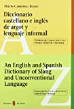 An English and Spanish dictionary of slang and unconventional language (Spanish Edition) (8476282117) by Delfin Carbonell Basset