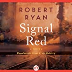 Signal Red: A Novel | Robert Ryan