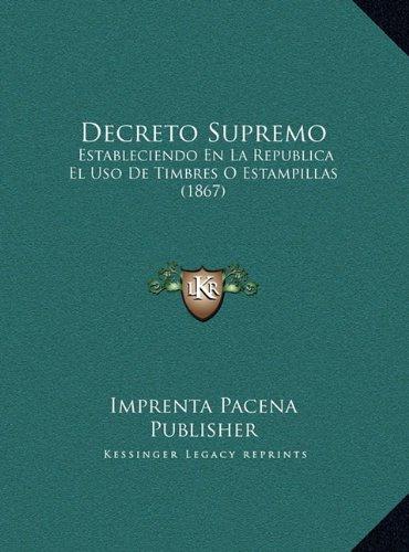 Decreto Supremo: Estableciendo En La Republica El USO de Timbres O Estampillas (1867)