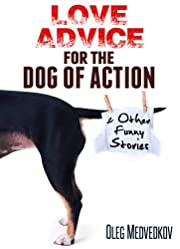 Love Advice for The Dog of Action and Other Funny Stories. (Lunch Break Funnies, Humor Books Series)