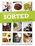 img - for Beginners Get ... Sorted: Over 140 Simple, Tasty Recipes That Take the Fuss Out of Food book / textbook / text book