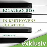In Beethovens Schatten: Erinnerung Hörbuch von Jonathan Biss Gesprochen von: Helmut Krauss