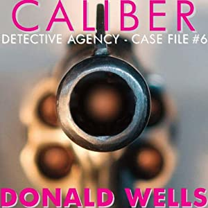 Caliber Detective Agency - Case File No. 6 Audiobook