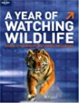 A Year of Watching Wildlife (Lonely P...