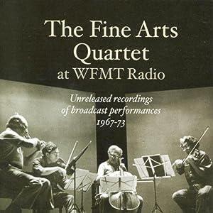 The Fine Arts Quartet at WFMT (Unreleased Recordings of Broadcast Performances, 1967-73)