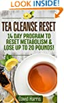 Tea Cleanse Reset: 14 Day Program to...