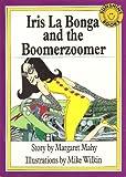 Iris La Bonga and the Boomerzoomer