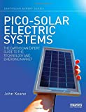 John Keane Pico-solar Electric Systems: The Earthscan Expert Guide to the Technology and Emerging Market