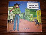 img - for Bill of the Pony Express [Children of Other Times series] book / textbook / text book