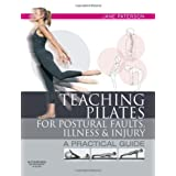Teaching pilates for postural faults, illness and injury: a practical guide, 1eby Jane Paterson