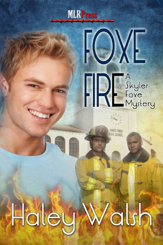 Haley Walsh - Foxe Fire (The Skyler Foxe Mysteries Book 4)