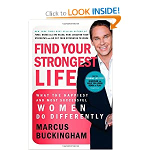 Find Your Strongest Life - Marcus Buckingham