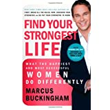 Find Your Strongest Life: What the Happiest and Most Successful Women Do Differentlyvon &#34;Marcus Buckingham&#34;